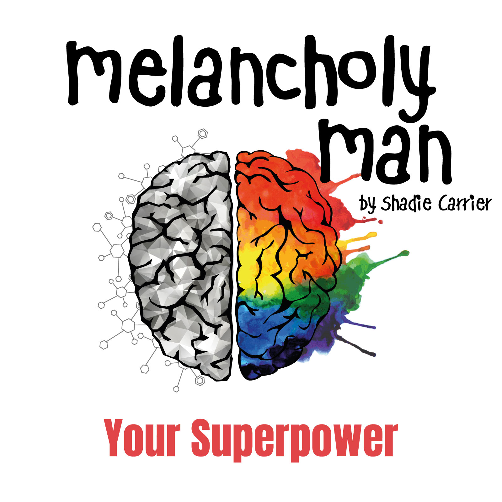 Melancholy Man #4 - Your Superpower